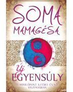 Új egyensúly - Soma Mamagésa