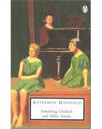 Something Childish and Other Stories - Mansfield, Katherine