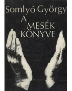 A mesék könyve - Somlyó György