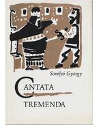 Cantata Tremenda - Somlyó György