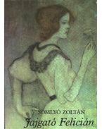 Jajgató Felicián - Somlyó Zoltán