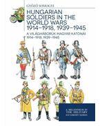 A világháborúk magyar katonái 1914 - 1918, 1939 - 1945 - Somogyi Győző