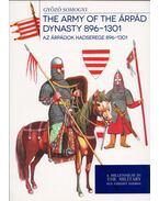 Az Árpádok hadserege 896-1301 - The Army of the Árpád Dynasty 896-1301 - Somogyi Győző