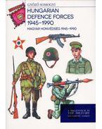 Magyar honvédség 1945-1990 - Hungarian defence forces 1945-1990 - Somogyi Győző