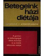 Betegeink házi diétája - Somogyi Lászlóné dr., Nagy Józsefné