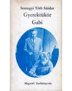 Gyerektükör / Gabi - Somogyi Tóth Sándor