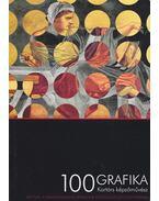 100 grafika 100 kortárs képzőművész - Somorjai Kiss Tibor (szerk.)