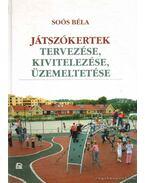 Játszókertek tervezése, kivitelezése, üzemeltetése - Soós Béla