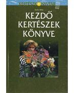 Kezdő kertészek könyve - Soós Béla