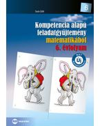 Kompetencia alapú feladatgyűjtemény matematikából 6. évfolyam - Soós Edit