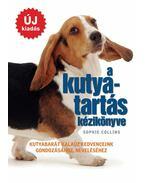 A kutyatartás kézikönyve - Sophie Collins