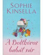 A boltkóros babát vár - Sophie Kinsella