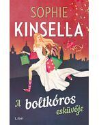 A boltkóros esküvője - Sophie Kinsella