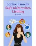 Sags Nicht Weiter, Liebling - Sophie Kinsella