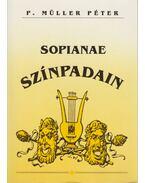 Sopianae színpadain (dedikált) - P. Müller Péter