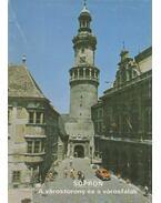 Sopron - A várostorony és a városfalak