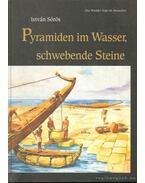 Pyramiden im Wasser, Schwebende Steine - Sörös István