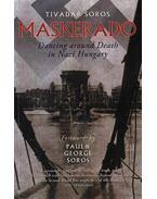 Maskerado - Dancing around Death in Nazi Hungary - Soros Tivadar