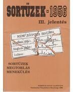 Sortüzek 1956 III. jelentés (dedikált) - Almási János, Kahler Frigyes