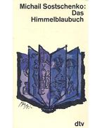 Das Himmelblaubuch - SOSTSCHENKO, MICHAIL