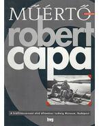 Műértő Különszám: Robert Capa - Spengler Katalin, Andrási Gábor, Fenyves Katalin