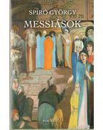 Messiások - Spiró György