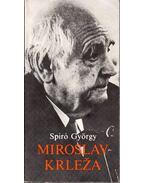 Miroslav Krleza - Spiró György
