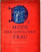 Die Mode der gotischen Frau - Sronková, Olga