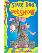 Space Dog and the Pet Show - STANDIFORD, NATALIE