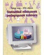 Statisztikai módszerek pedagógusok számára - Falus Iván, Ollé János