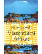 Viszontlátni Afrikát - Stefanie Zweig