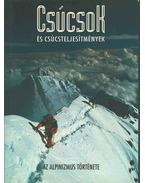 Csúcsok és csúcsteljesítmények - Az alpinizmus története - Stefano Ardito