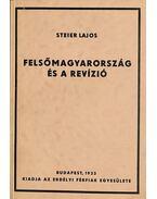Felsőmagyarország és a revízió - Steier Lajos