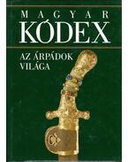 Az Árpádok világa (Magyar kódex 1.) - Stemler Gyula