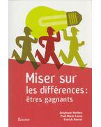 Miser sur les différences: étres gagnants - Stéphane Hoeben, Paul-Marie Leroy, Patrick Reuter