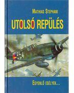 Utolsó repülés - Stephani, Mathias