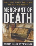 Merchant of Death - Stephen Braun, Douglas Farah