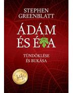 Ádám és Éva tündöklése és bukása - Stephen Greenblatt