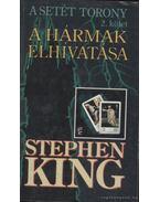 A Setét Torony 2. - A Hármak elhívatása - Stephen King