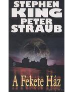 A Fekete Ház - Stephen King, STRAUB,PETER