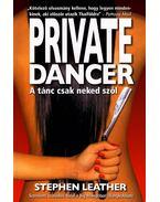 Private Dancer - A tánc csak neked szól - Stephen Leather