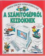 A számítógépről kezdőknek - Stephens, Margaret, Treays, Rebecca