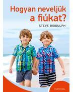 Hogyan neveljük a fiúkat? - Steve Biddulph