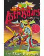 Astrosaurs - The Star Pirates - Steve Cole