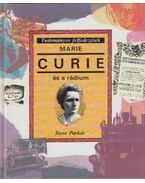 Marie Curie és a rádium - Steve Parker