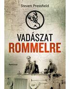 Vadászat Rommelre - Steven Pressfield