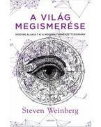 A világ megismerése - Steven Weinberg