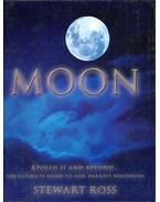 Moon - Apollo 11 and Beyond...: The Ultimate Guide to Our Narest Neighbour - Stewart Ross