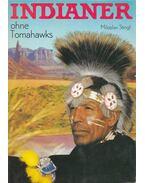 Indianer ohne Tomahawks - Stingl, Miloslav