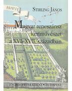 Magyar reneszánsz kertművészet a XVI-XVII. században - Stirling János